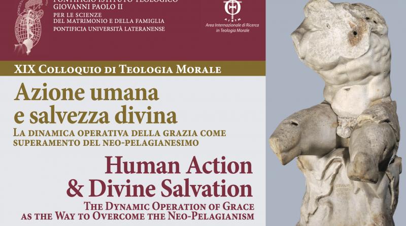 XIX Colloquio di Teologia Morale – Azione umana e salvezza divina.